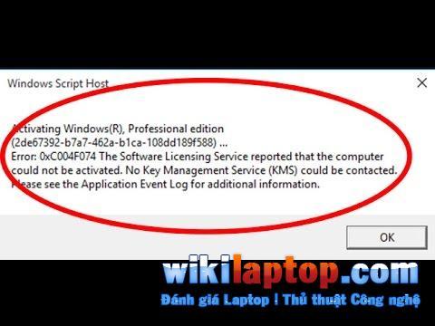1️⃣ Chia sẻ cách sửa lỗi thông báo 0xc004f074 toàn tập ™ WikiLaptop.com