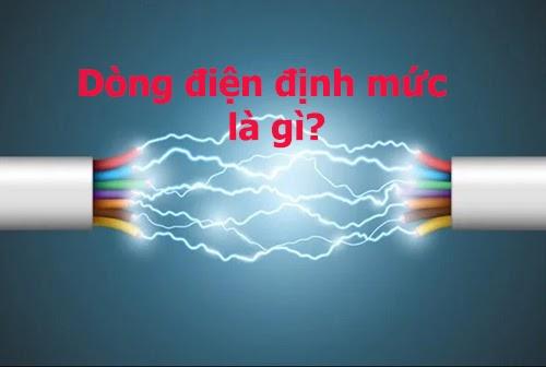 Dòng điện định mức là gì? Cách tính dòng điện định mức