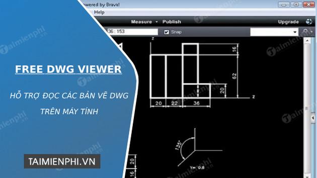 Download Free DWG Viewer - Hỗ trợ đọc các bản vẽ DWG -taimienphi.vn
