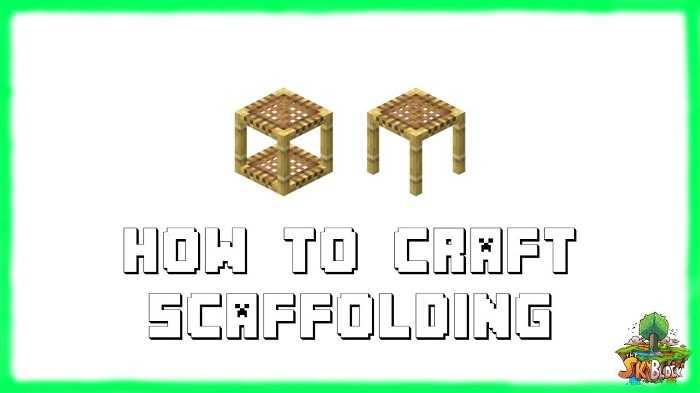 Hướng dẫn cách làm/tạo giàn giáo trong Minecraft? 🥇