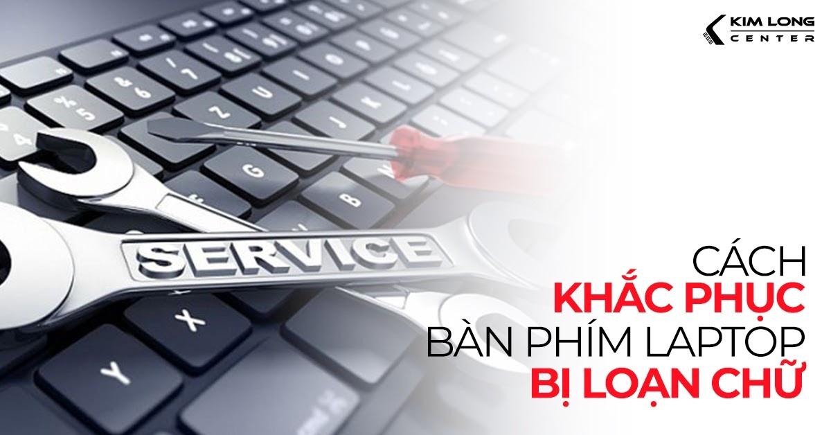 Tổng hợp các lỗi bàn phím laptop thường gặp và cách khắc phục