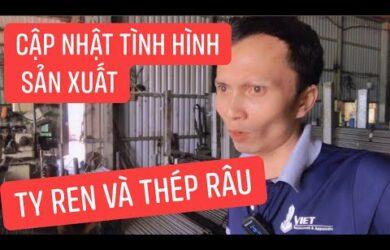 Cập Nhật Tình Hình Sản Xuất Ty Ren và Thép Râu Tường tại Cốp Pha Việt