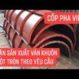 Cốp pha cột tròn, hộp cột tròn đường kính 200,300,400,500,600,700,800,900 Cốp Pha Việt
